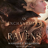 An Enchantment of Ravens - Margaret Rogerson