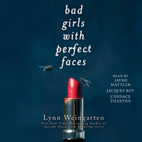Bad Girls with Perfect Faces - Lynn Weingarten