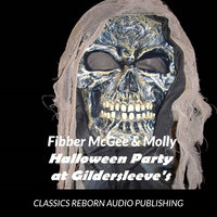 Fibber McGee & Molly Halloween Party At Gildersleeve's 10-24-1939 - Classics Reborn Audio Publishing