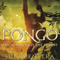 PONGO; Hands Through The Forest - Sue Feenstra