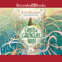 Ghosts of Greenglass House - Kate Milford