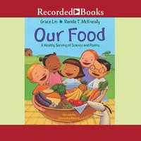Our Food - A Healthy Serving of Science and Poems - Grace Lin,Ranida T. McKneally