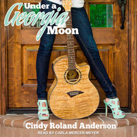 Under a Georgia Moon - Cindy Roland Anderson