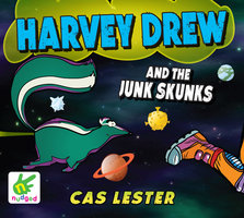 Harvey Drew and the Junk Skunks - Cas Lester