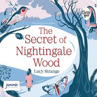 The The Secret of Nightingale Wood - Lucy Strange