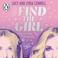 Find The Girl - Lucy Connell,Lydia Connell