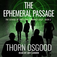 The Ephemeral Passage - Thorn Osgood
