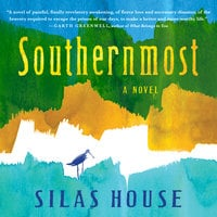Southernmost - Silas House