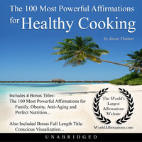 The 100 Most Powerful Affirmations for Healthy Cooking - Jason Thomas