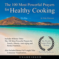 The 100 Most Powerful Prayers for Healthy Cooking - Toby Peterson