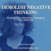 Demolish Negative Thinking - Fiori Giovanni