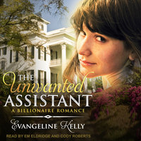 The Unwanted Assistant - Evangeline Kelly
