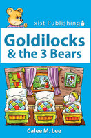 Goldilocks & the Three Bears - Calee M. Lee