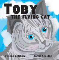 Toby the Flying Cat - Yvonne Belshaw