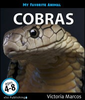 My Favorite Animal: Cobras - Victoria Marcos