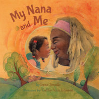 My Nana and Me - Irene Smalls
