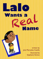 Lalo Wants a Real Name - Julia Mercedes-Castilla