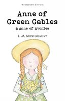 Anne of Green Gables & Anne of Avonlea - Lucy Montgomery