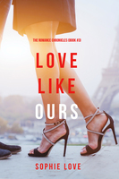 Love Like Ours - Sophie Love