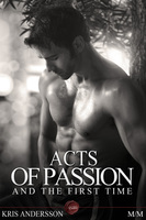 Acts of Passion And The First Time - Kris Andersson