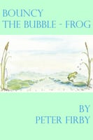 Bouncy the Bubble-Frog - Peter Firby