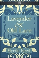 Lavender & Old Lace - Myrtle Reed