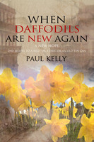 When Daffodils are New Again - Paul Kelly