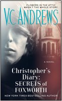 Christopher's Diary: Secrets of Foxworth - V.C. Andrews
