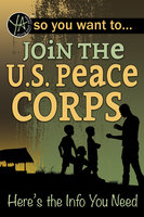 So You Want to… Join the U.S. Peace Corps - Luke Fegenbush