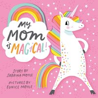 My Mom Is Magical - Hello!Lucky