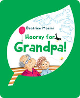 Hooray for Grandpa - Beatrice Masini