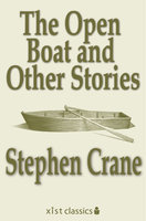 The Open Boat and Other Stories - Stephen Crane