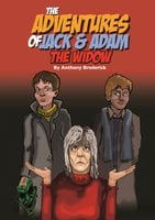 The Adventures of Jack and Adam THE WIDOW - Anthony Broderick