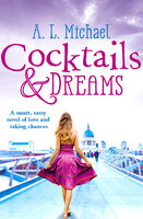 Cocktails and Dreams - A. L. Michael
