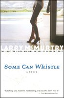 Some Can Whistle - Larry McMurtry