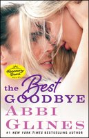 The Best Goodbye - Abbi Glines