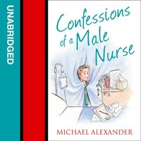 Confessions of a Male Nurse - Michael Alexander