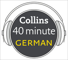 German in 40 Minutes: Learn to speak German in minutes with Collins - Pimsleur