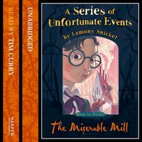 Book the Fourth – The Miserable Mill - Lemony Snicket
