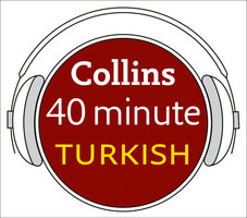 Turkish in 40 Minutes - Learn to speak Turkish in minutes with Collins - Collins