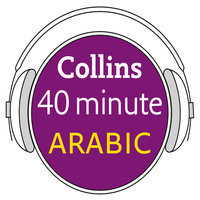 Arabic in 40 Minutes - Learn to speak Arabic in minutes with Collins - Collins