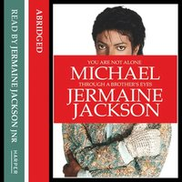 You Are Not Alone - Michael, Through a Brother's Eyes - Jermaine Jackson