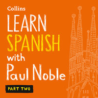 Learn Spanish with Paul Noble - Part 2 - Spanish made easy with your personal language coach - Paul Noble
