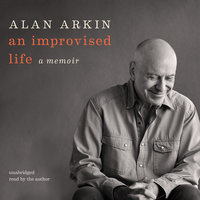An Improvised Life - Alan Arkin