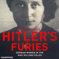 Hitler's Furies - Wendy Lower
