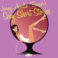 Sexy Short Stories - Group Sex - Jenny Ainslie-Turner