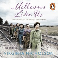 Millions Like Us - Virginia Nicholson