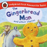 The Gingerbread Man and Other Stories: Ladybird First Favourite Tales - Ladybird
