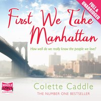 First We Take Manhattan - Colette Caddle