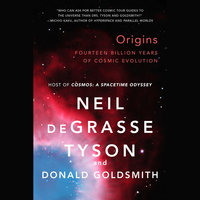 Origins - Donald Goldsmith,Neil deGrasse Tyson
